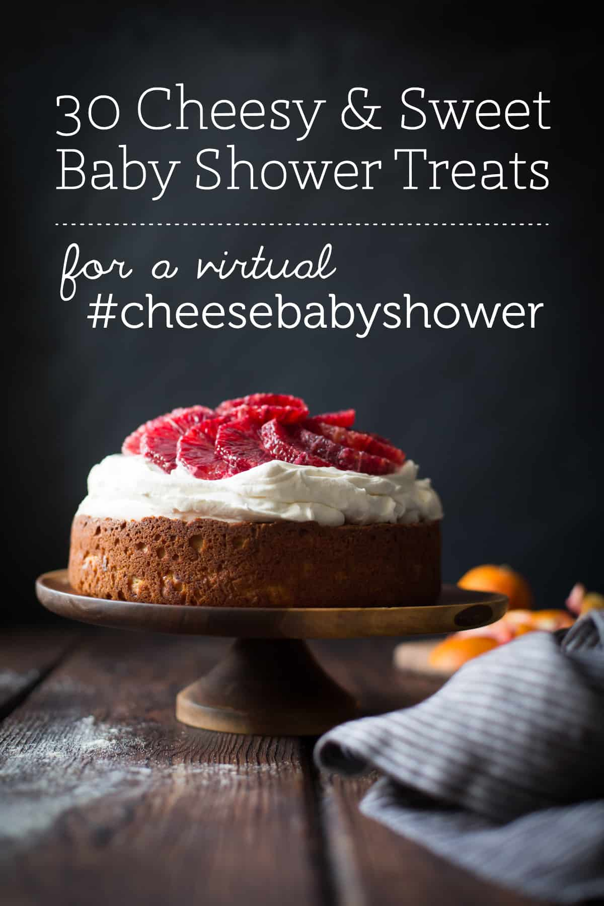 30 Cheesy & Sweet Baby Shower Treats