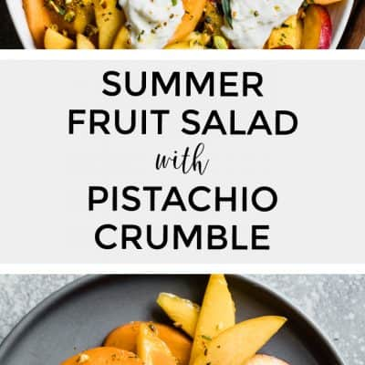Summer Fruit Salad with Herbed Pistachios